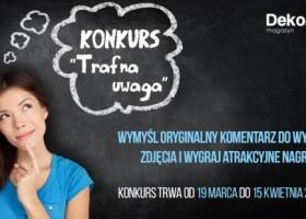 Trafna uwaga – konkurs magazynu Dekoratorium