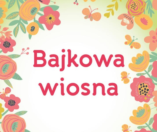 konkurs Bajkowa Wiosna